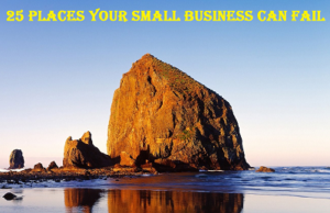 25 Places Your Small Business Can Fail